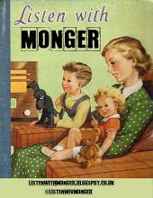 Listen with Monger